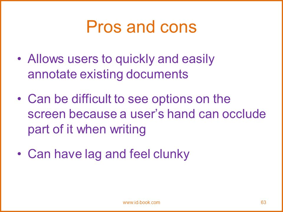 Pros and cons Allows users to quickly and easily annotate existing documents.