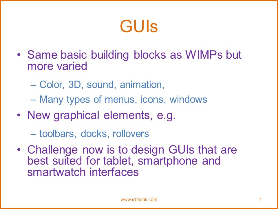 GUIs Same basic building blocks as WIMPs but more varied