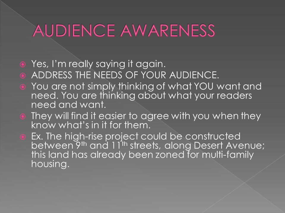 AUDIENCE AWARENESS Yes, I'm really saying it again.