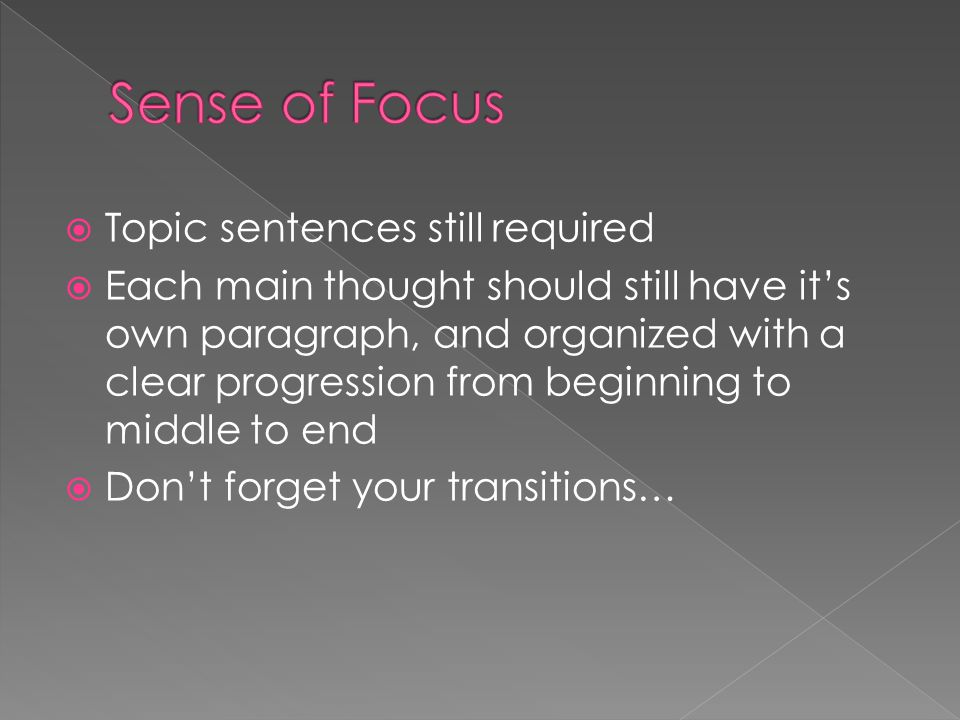 Sense of Focus Topic sentences still required