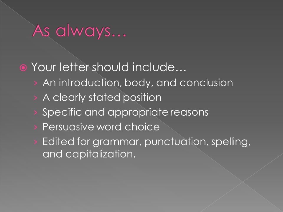 As always… Your letter should include…