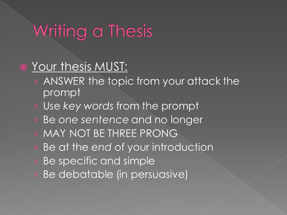 Writing a Thesis Your thesis MUST: