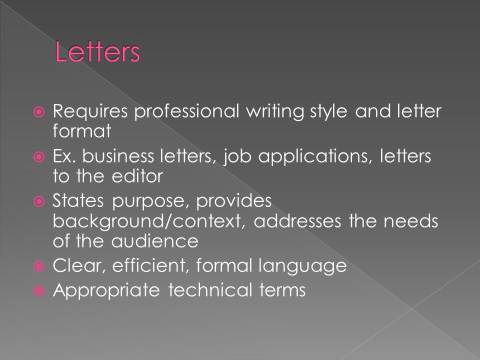 Letters Requires professional writing style and letter format