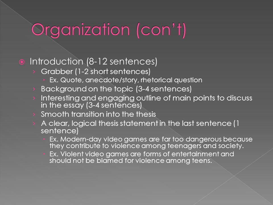 Organization (con't) Introduction (8-12 sentences)