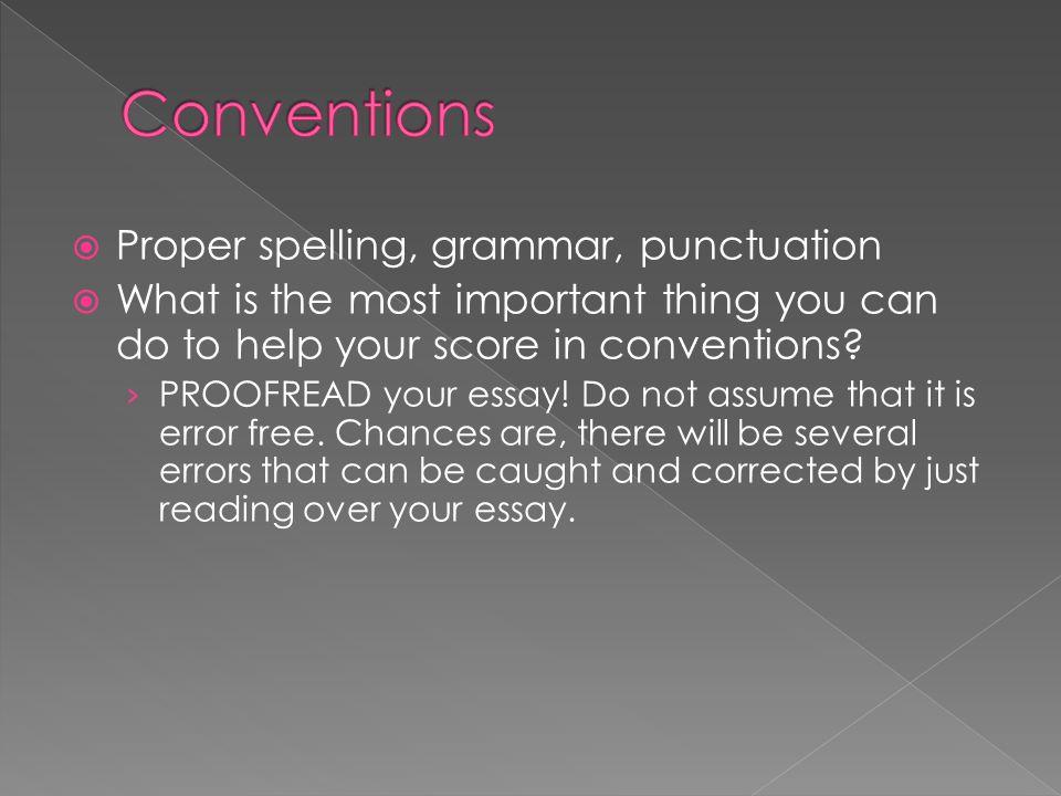 Conventions Proper spelling, grammar, punctuation