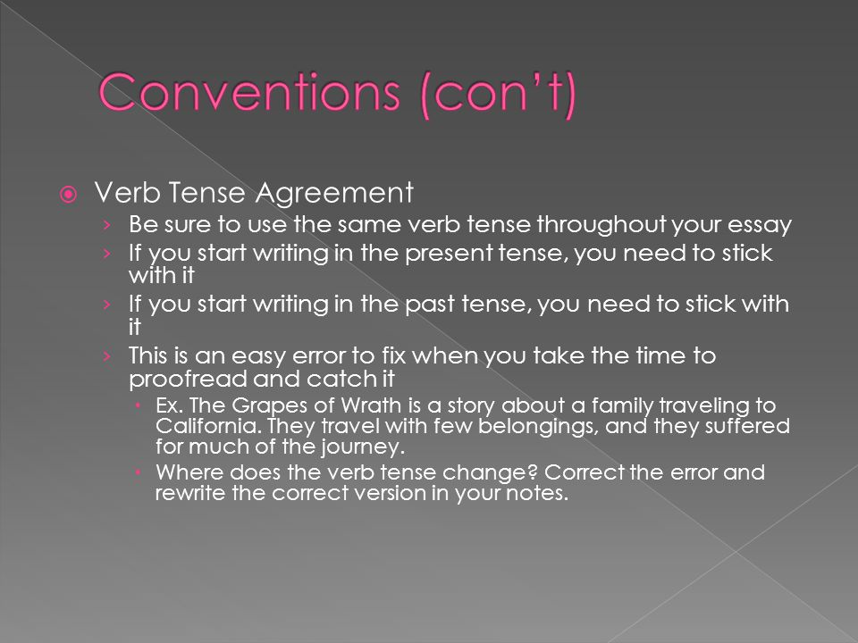 Conventions (con't) Verb Tense Agreement