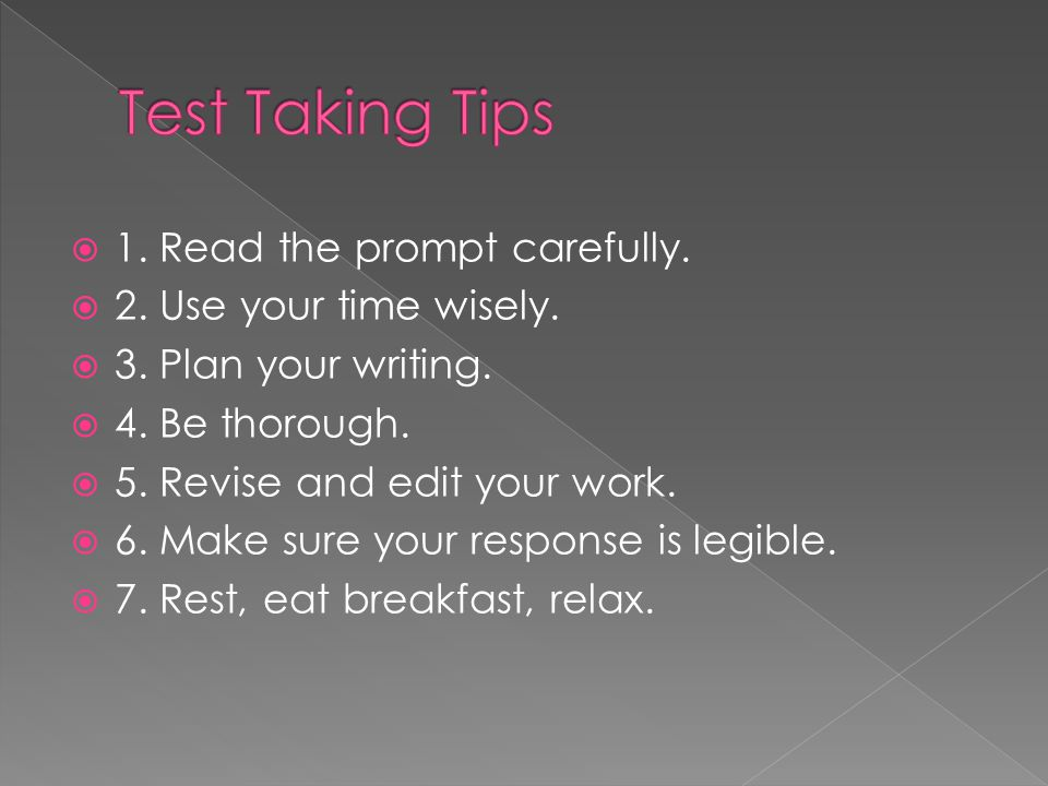 Test Taking Tips 1. Read the prompt carefully.