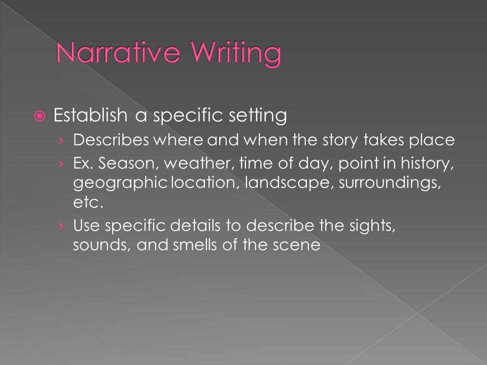 Narrative Writing Establish a specific setting