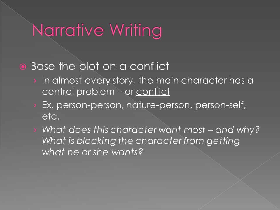 Narrative Writing Base the plot on a conflict
