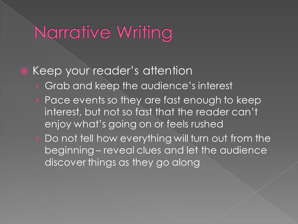 Narrative Writing Keep your reader's attention