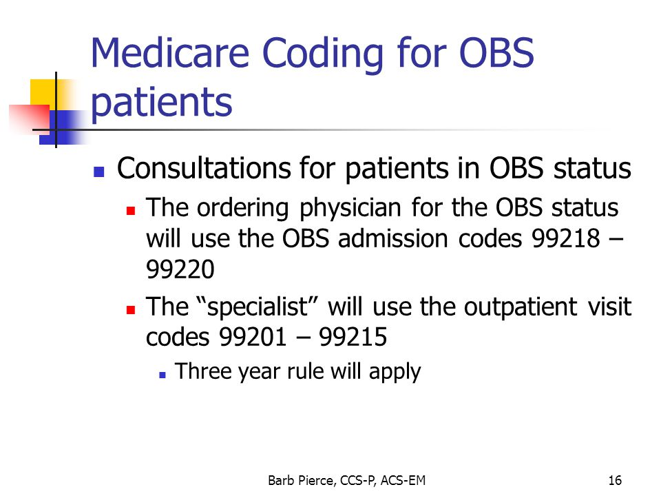 Medicare Coding for OBS patients
