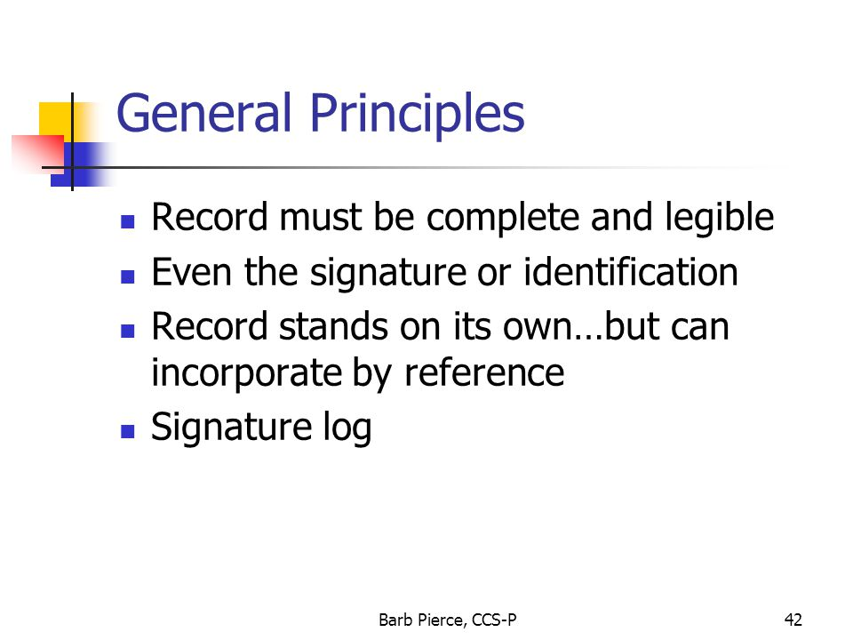General Principles Record must be complete and legible