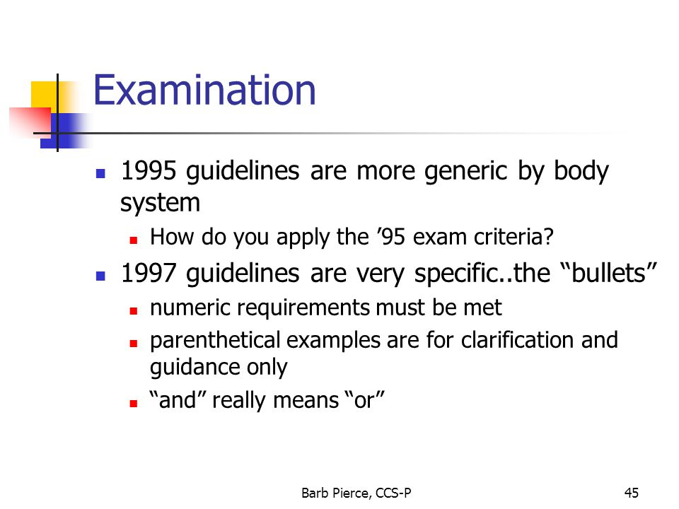 Examination 1995 guidelines are more generic by body system