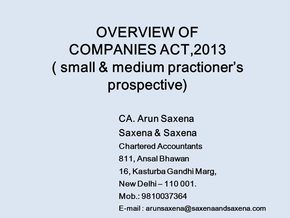 OVERVIEW OF COMPANIES ACT,2013 ( small & medium practioner's prospective)