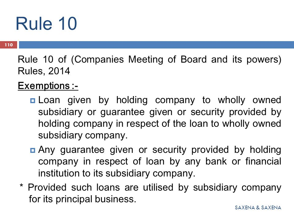 Rule 10 Rule 10 of (Companies Meeting of Board and its powers) Rules, 2014. Exemptions :-