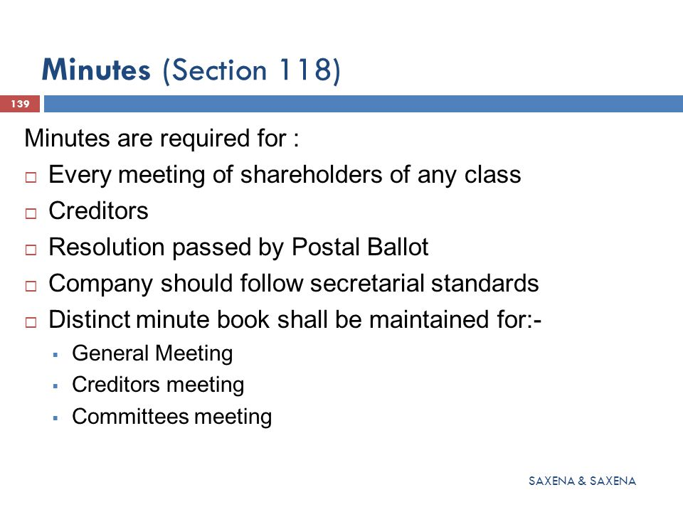 Minutes (Section 118) Minutes are required for :
