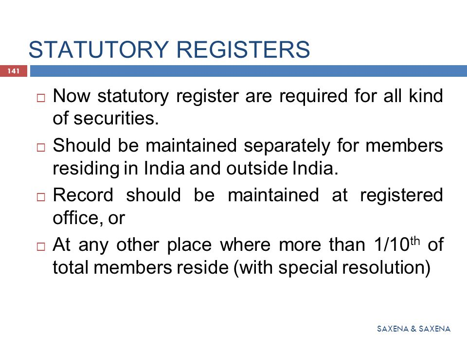STATUTORY REGISTERS Now statutory register are required for all kind of securities.