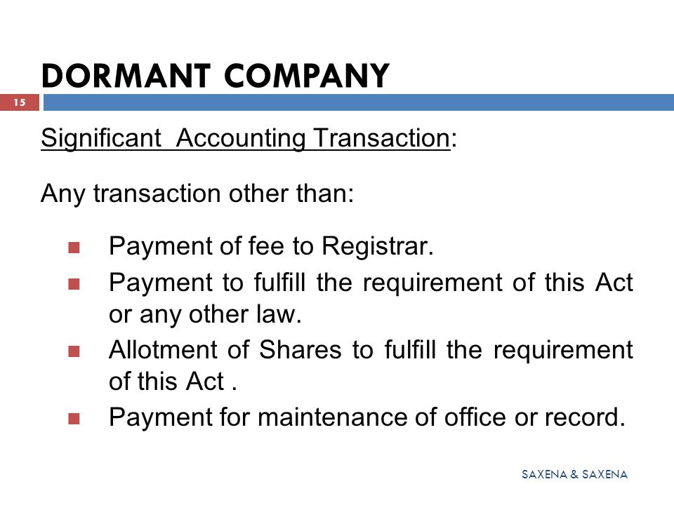 DORMANT COMPANY Significant Accounting Transaction: