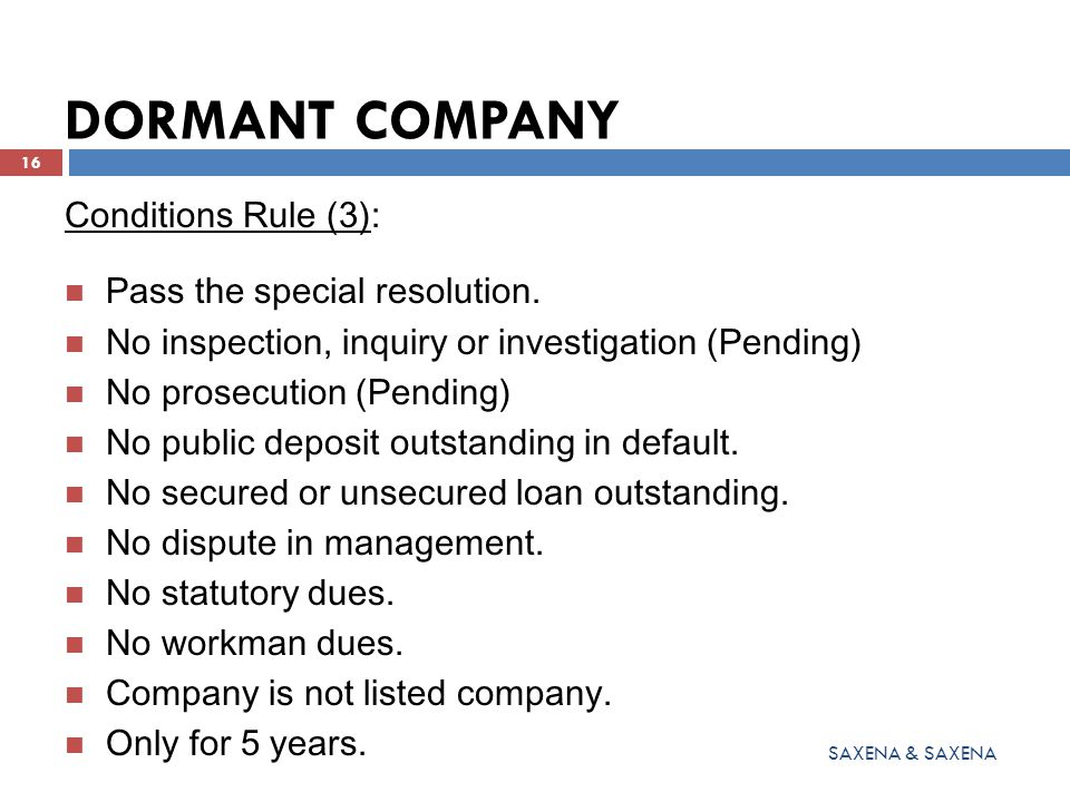 DORMANT COMPANY Conditions Rule (3): Pass the special resolution.