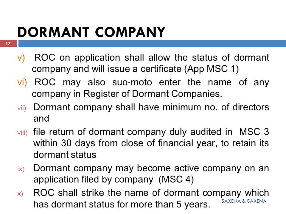 DORMANT COMPANY v) ROC on application shall allow the status of dormant company and will issue a certificate (App MSC 1)
