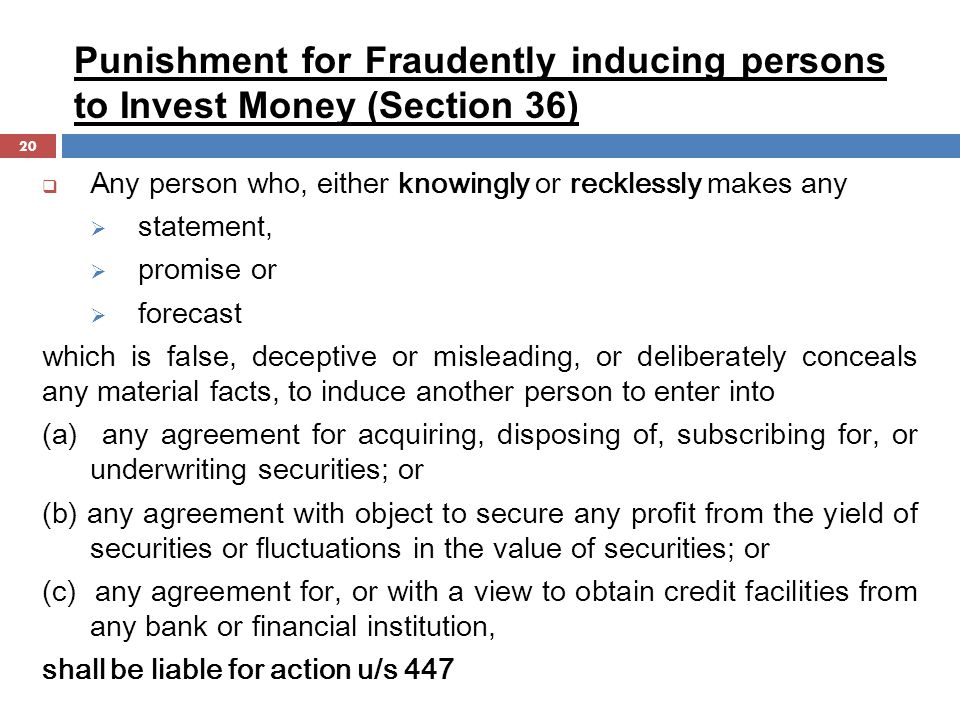 Punishment for Fraudently inducing persons to Invest Money (Section 36)