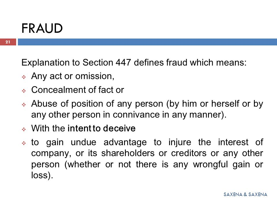 FRAUD Explanation to Section 447 defines fraud which means: