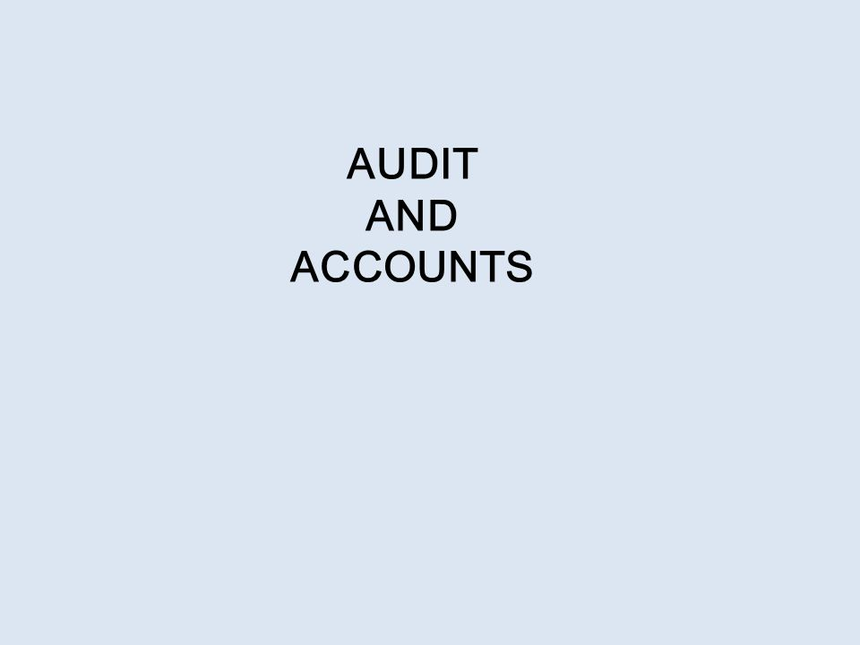 AUDIT AND ACCOUNTS