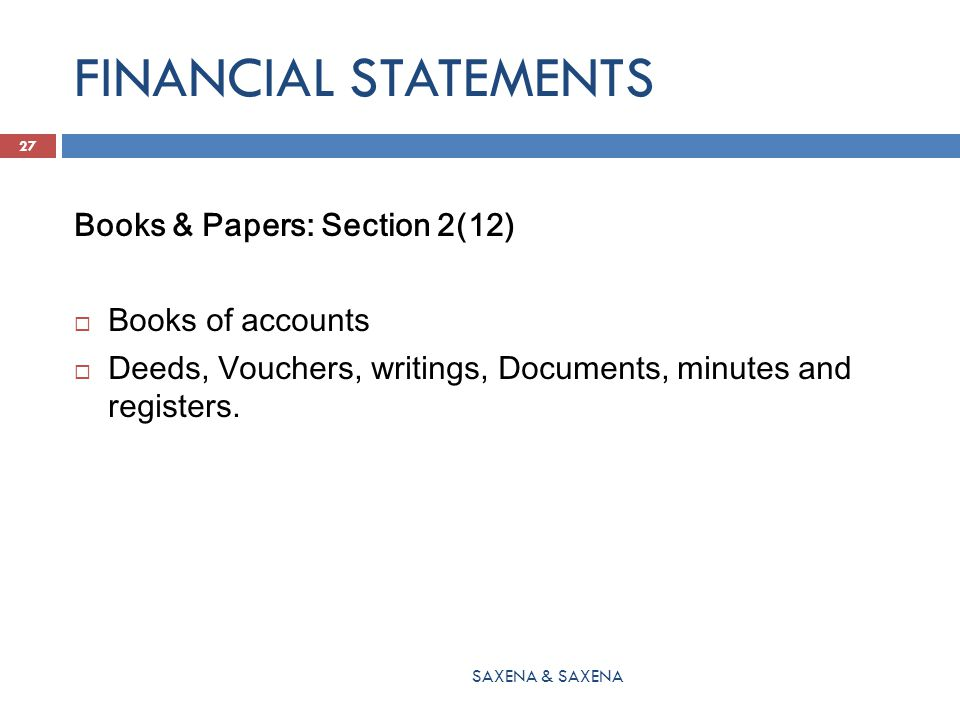 FINANCIAL STATEMENTS Books & Papers: Section 2(12) Books of accounts