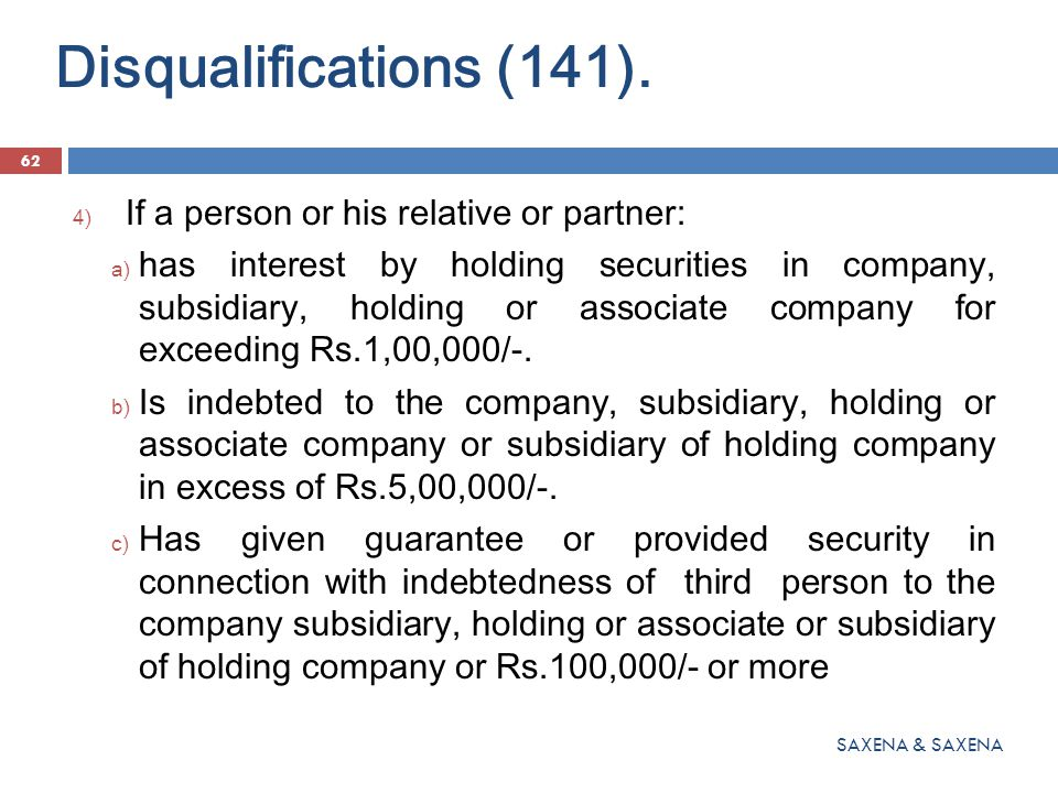 Disqualifications (141). If a person or his relative or partner: