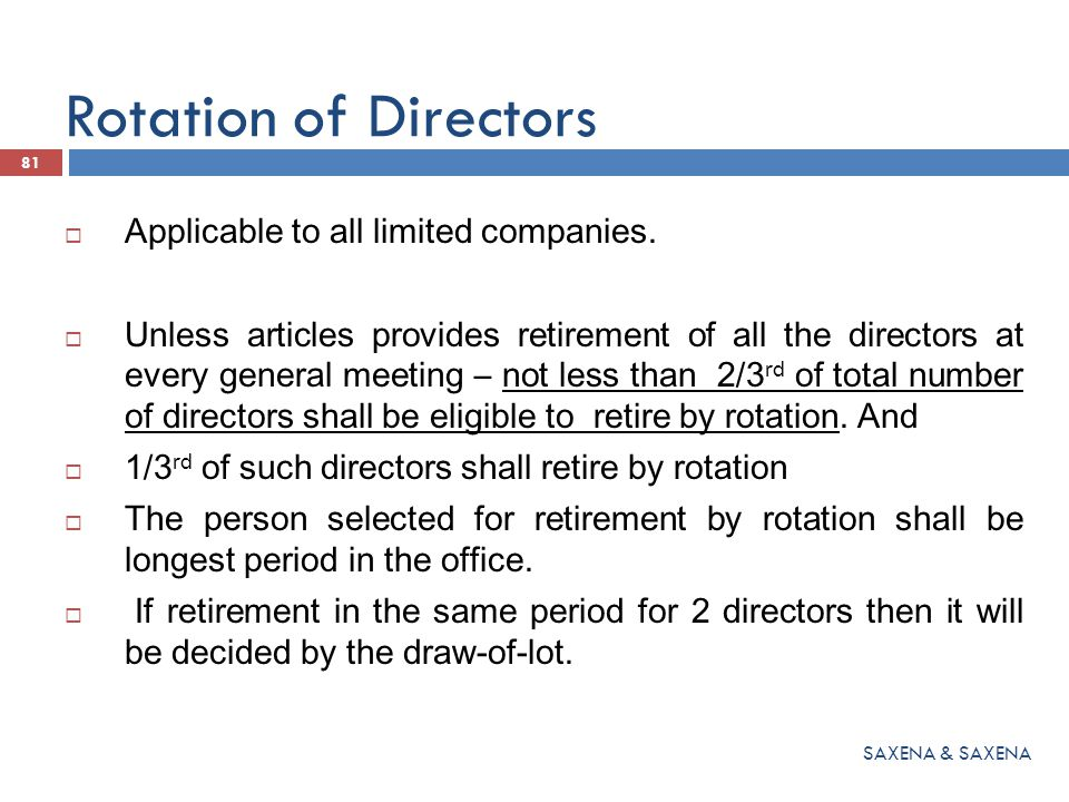 Rotation of Directors Applicable to all limited companies.