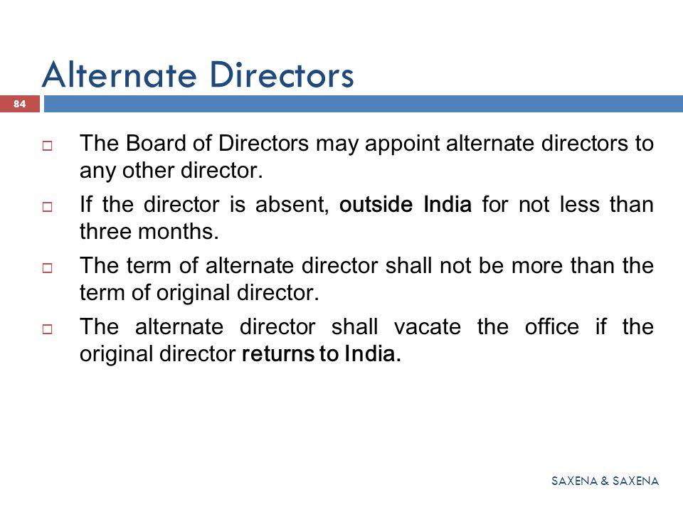 Alternate Directors The Board of Directors may appoint alternate directors to any other director.