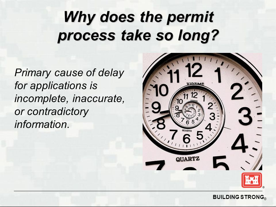 Why does the permit process take so long