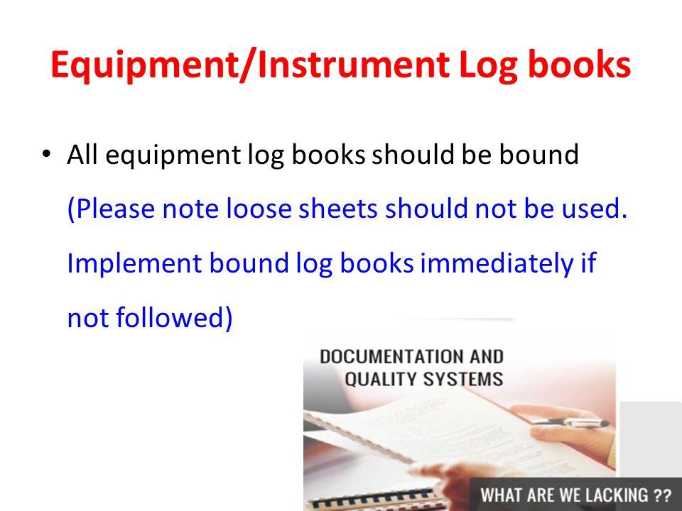 Equipment/Instrument Log books