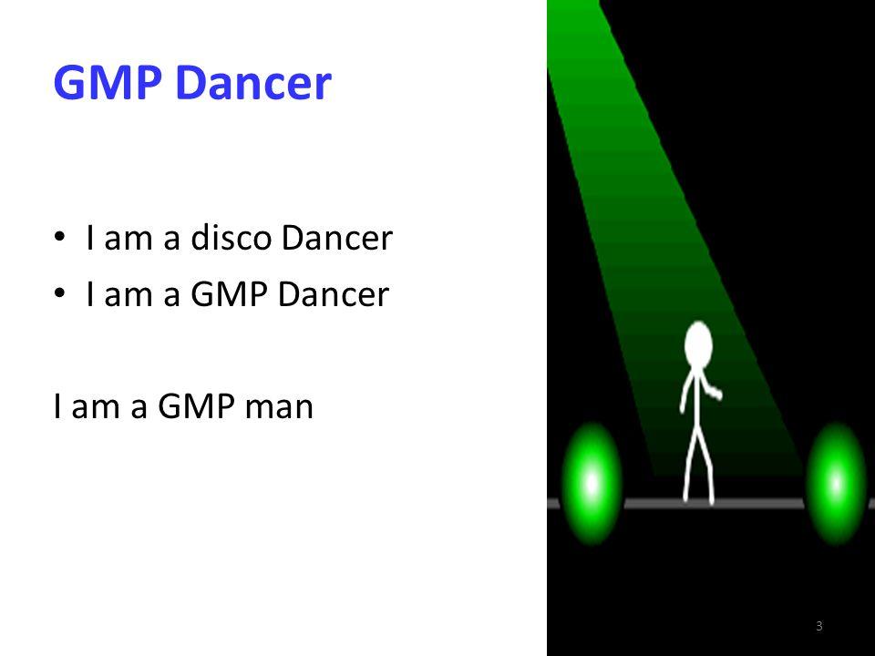 GMP Dancer I am a disco Dancer I am a GMP Dancer I am a GMP man