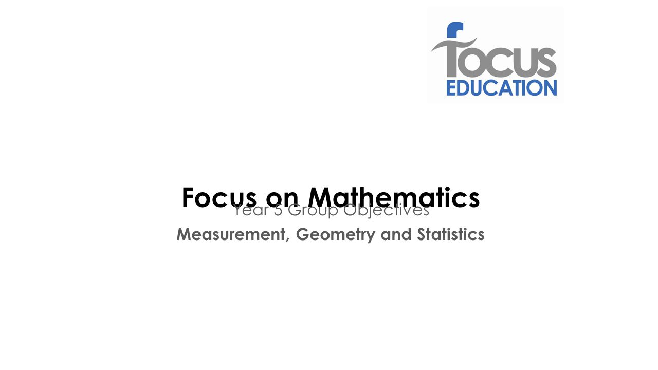Year 5 Group Objectives Measurement, Geometry and Statistics
