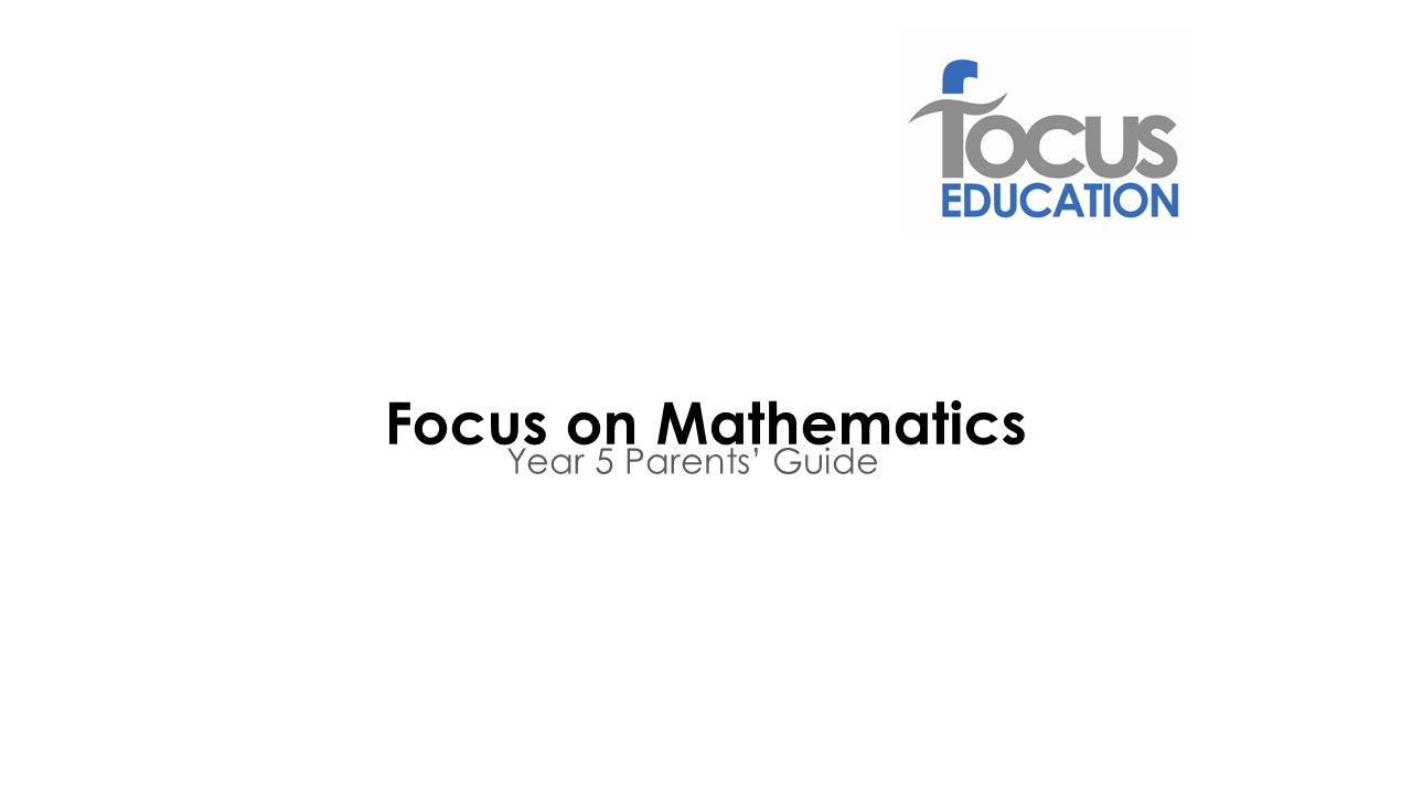 Focus on Mathematics Year 5 Parents' Guide