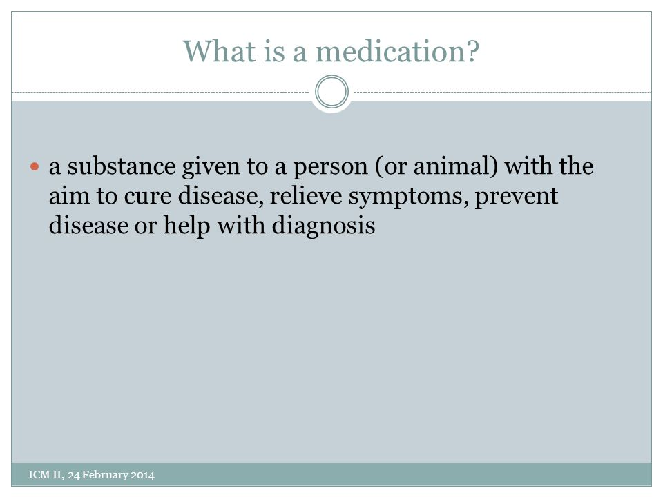 What is a medication