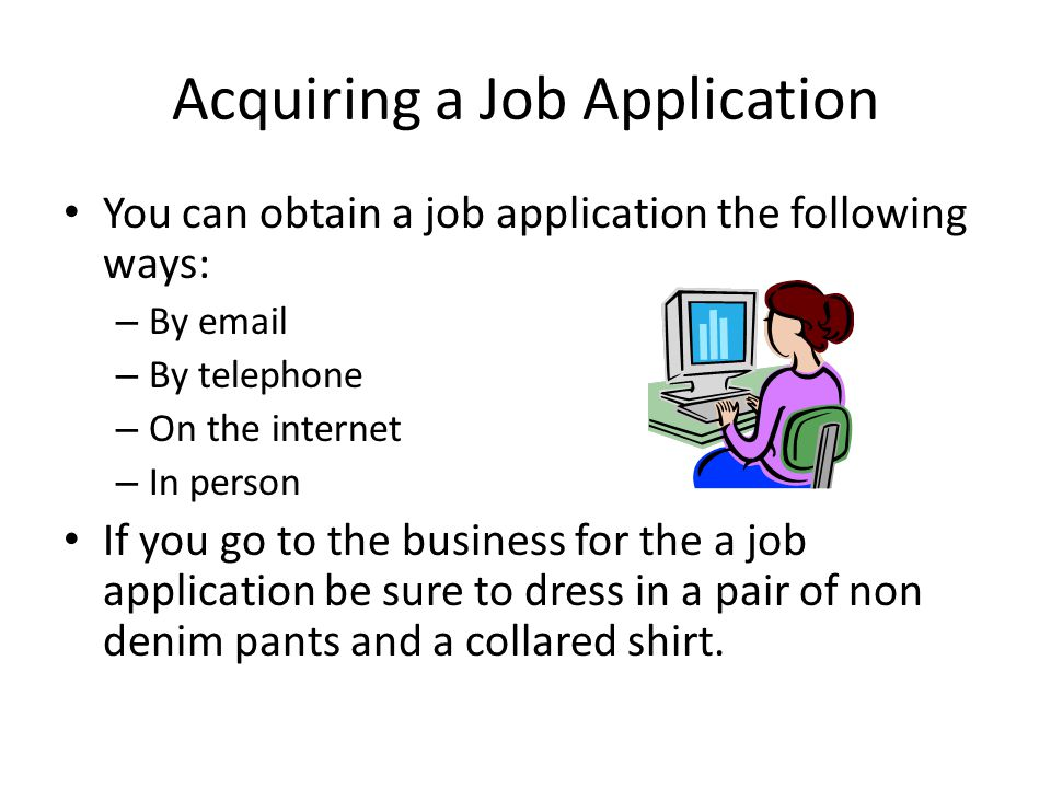 Acquiring a Job Application