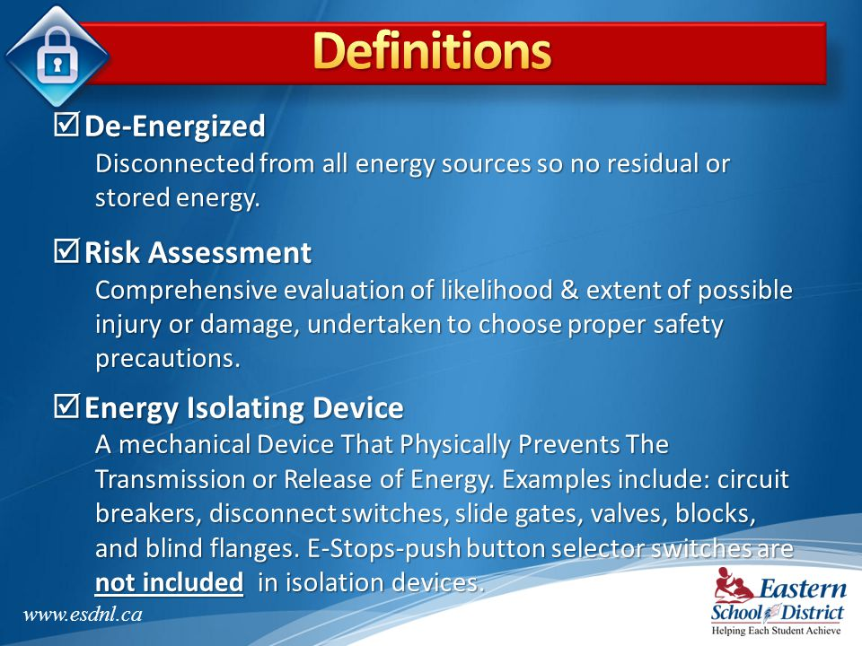 Definitions De-Energized Risk Assessment Energy Isolating Device
