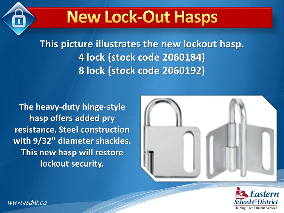 This picture illustrates the new lockout hasp.