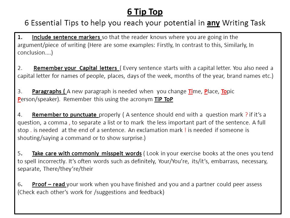 6 Tip Top 6 Essential Tips to help you reach your potential in any Writing Task