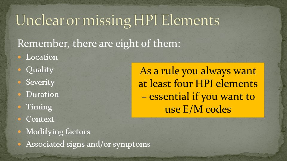 Unclear or missing HPI Elements