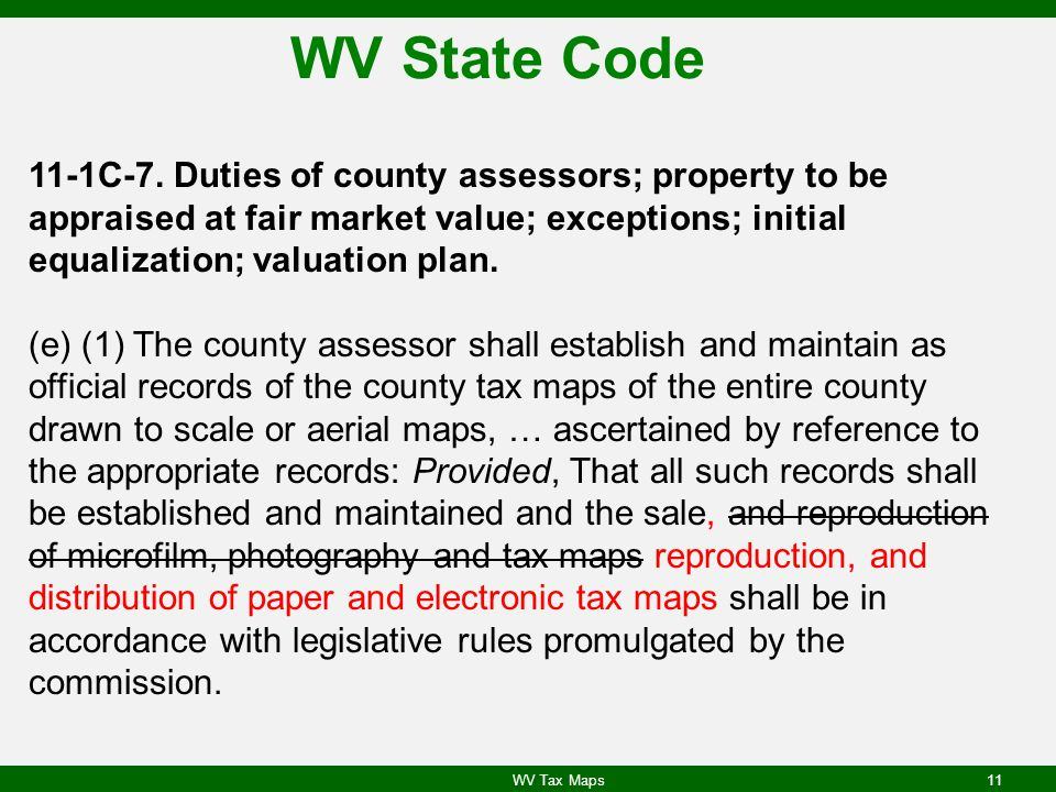 WV State Code 11-1C-7. Duties of county assessors; property to be appraised at fair market value; exceptions; initial equalization; valuation plan.