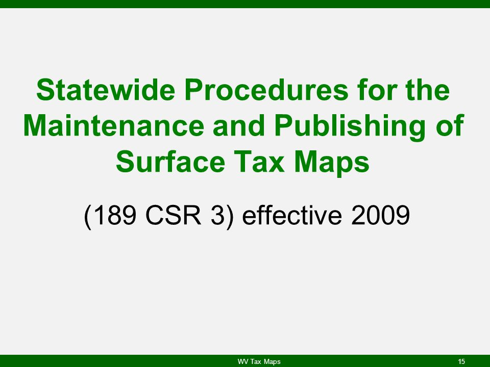 Statewide Procedures for the Maintenance and Publishing of Surface Tax Maps (189 CSR 3) effective 2009