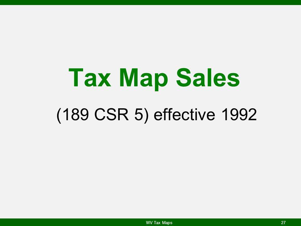 Tax Map Sales (189 CSR 5) effective 1992