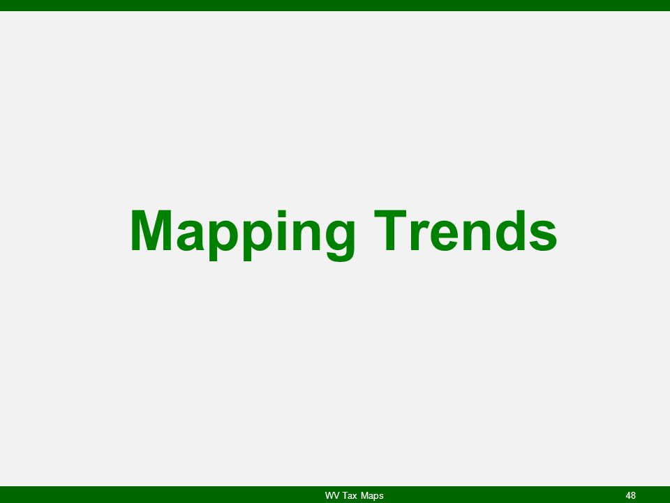 Mapping Trends WV Tax Maps
