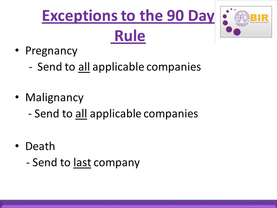 Exceptions to the 90 Day Rule