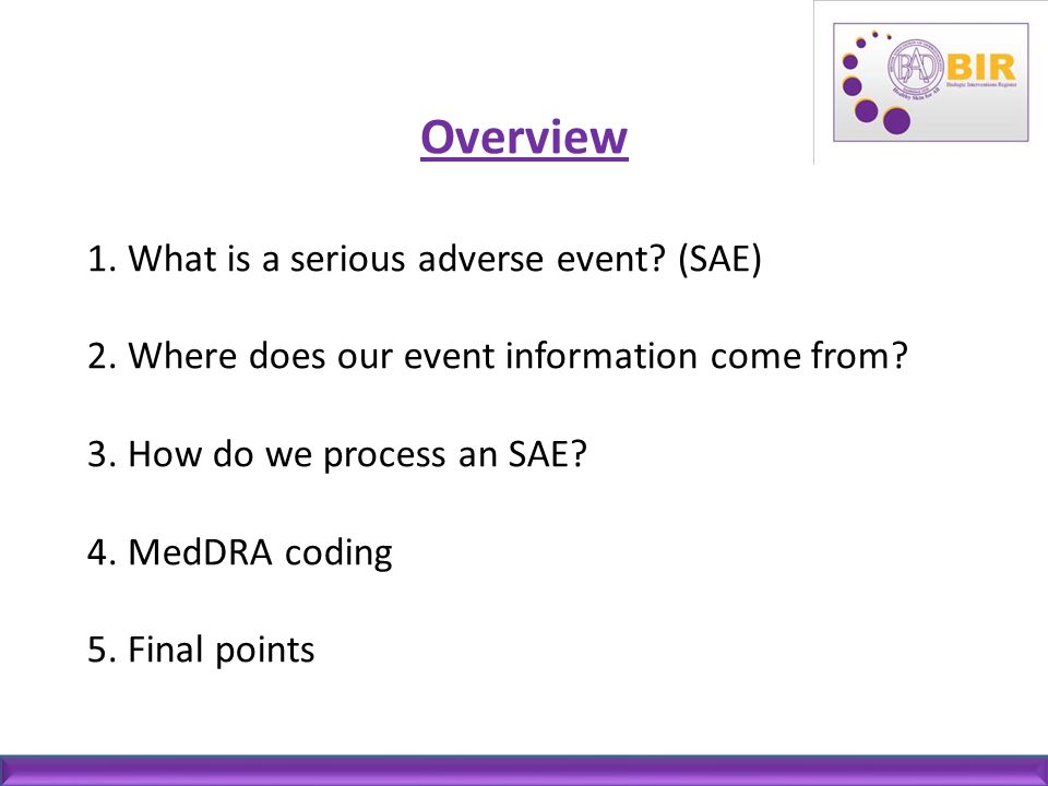 Overview 1. What is a serious adverse event (SAE)