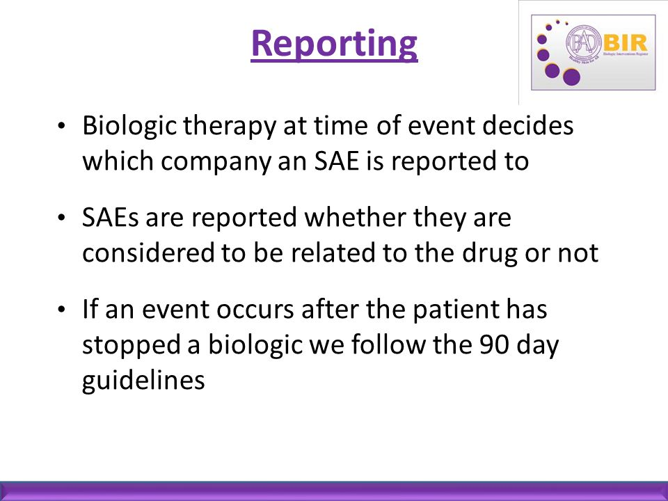 Reporting Biologic therapy at time of event decides which company an SAE is reported to.