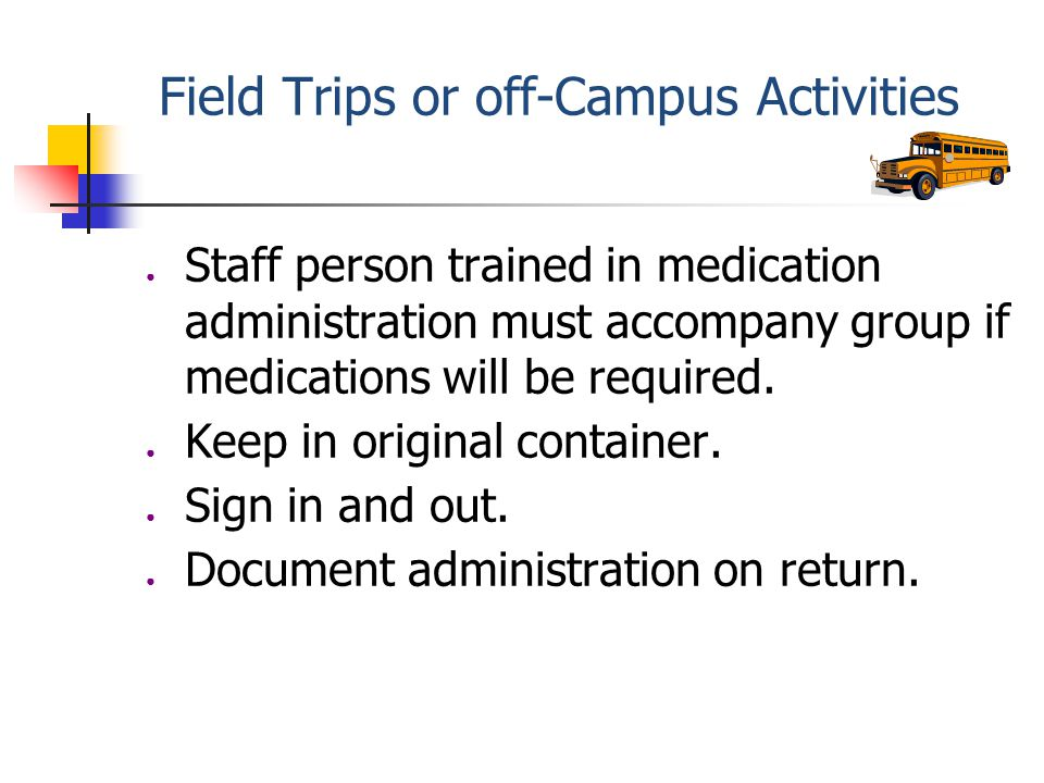 Medication Alert School staff are protected by careful observation of regulations of the medication law, rules, and their own district policy.